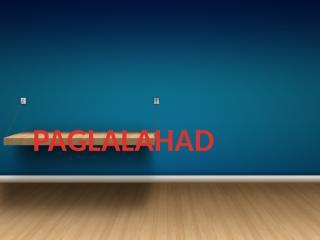 PAGLALAHAD FINAL.pptx