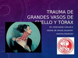 Trauma de grandes vasos de cuello  y torax (1).pptx