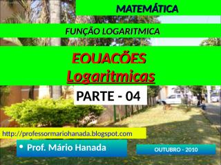 logaritmo - parte - 04 - equacoes logaritmicas.pps