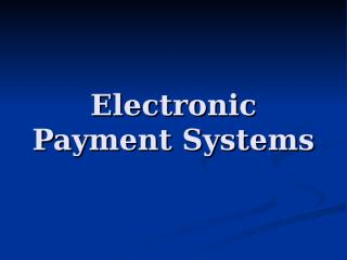 Electronic Payment Systems (12).ppt